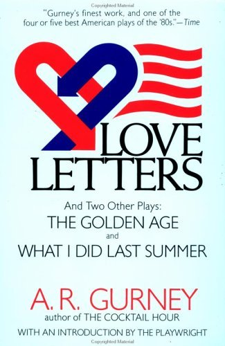 Love Letters and Two Other Plays: The Golden Age, What I Did Last Summer 9780452265011