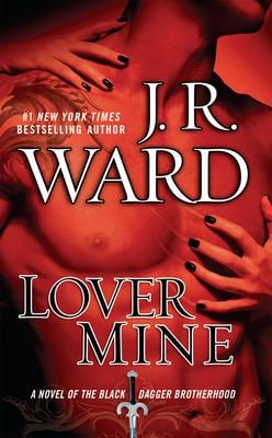 Lover Mine: A Novel of the Black Dagger Brotherhood 9780451231550