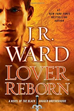 Lover Reborn: A Novel of the Black Dagger Brotherhood 9780451235848