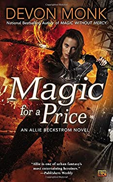 Magic for a Price: An Allie Beckstrom Novel 9780451464866