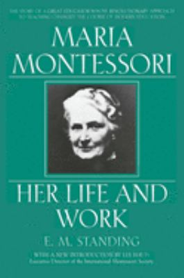Maria Montessori: E.M. Standing with a New Introduction by Lee Havis 9780452279896
