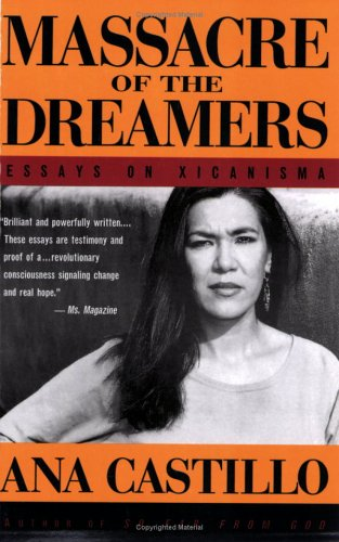Massacre of the Dreamers: Essays on Xicanisma 9780452274242