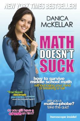 Math Doesn't Suck: How to Survive Middle School Math Without Losing Your Mind or Breaking a Nail 9780452289499