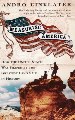 Measuring America: How an Untamed Wilderness Shaped the United States and Fulfilled the Promise of Democracy 9780452284593