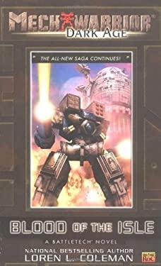 Mechwarrior: Dark Age #11: 6blood of the Isle(a Battletech Novel) 9780451459886