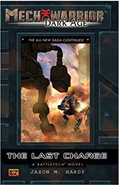 Mechwarrior: Dark Age #29: The Last Chargea Battletech Novel 9780451461834