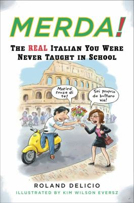 Merda!: The Real Italian You Were Never Taught in School 9780452270398