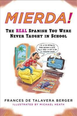 Mierda!: The Real Spanish You Were Never Taught in School 9780452264243