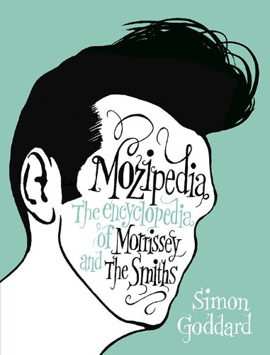 Mozipedia: The Encyclopedia of Morrissey and the Smiths 9780452296671