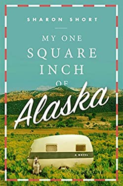 My One Square Inch of Alaska 9780452298767