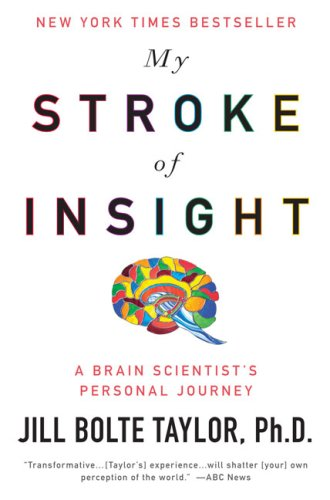 My Stroke of Insight: A Brain Scientist's Personal Journey 9780452295544