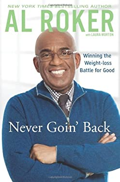 Never Going Back: Winning the Weight-Loss Battle for Good 9780451414939