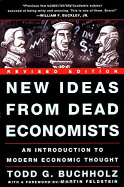 New Ideas from Dead Economists: An Introduction to Modern Economic Thought 9780452280526