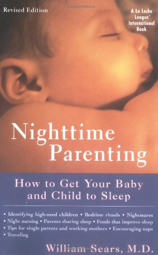 Nighttime Parenting: How to Get Your Baby and Child to Sleep 9780452281486