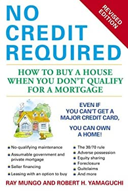 No Credit Required (Revised Edition): How to Buy a House When You Don't Qualify for a Mortgage 9780451213105
