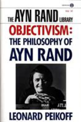 Objectivism: The Philosophy of Ayn Rand 9780452011014