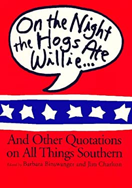 On the Night the Hogs Ate Willie: And Other Quotations on All Things Southern 9780452275393