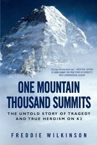 One Mountain Thousand Summits: The Untold Story of Tragedy and True Heroism on K2 9780451233318