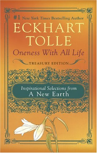 Oneness with All Life: Inspirational Selections from a New Earth, Treasury Edition 9780452296084
