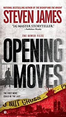 Opening Moves: The Bowers Files 9780451237767