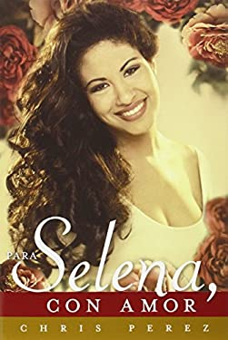 Para Selena, Con Amor = To Selena, with Love 9780451414052