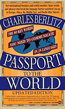 Passport to the World: The 80 Key Words You Need to Communicate in 25 Languages 9780451183057
