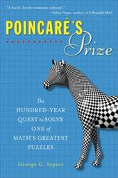 Poincare's Prize: The Hundred-Year Quest to Solve One of Math's Greatest Puzzles 1493294