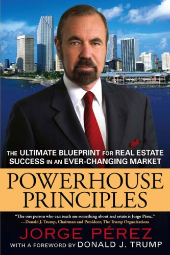 Powerhouse Principles: The Ultimate Blueprint for Real Estate Success in an Ever-Changing Market 9780451227058