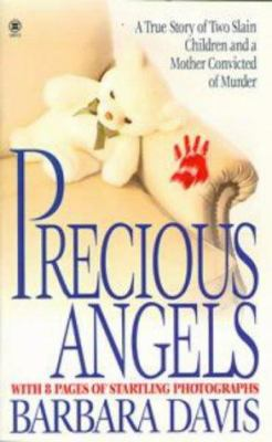 Precious Angels: A True Story of Two Slain Children and a Mother Convicted of Murder 9780451408532
