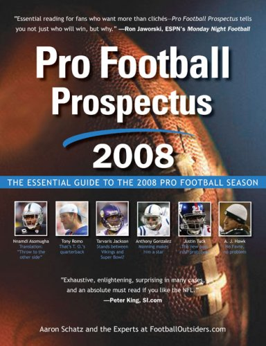 Pro Football Prospectus: The Essential Guide to the 2008 Pro Football Season 9780452289734