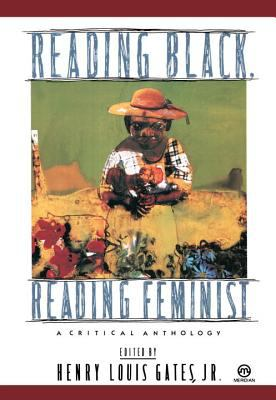 Reading Black, Reading Feminist: A Critical Anthology 9780452010451