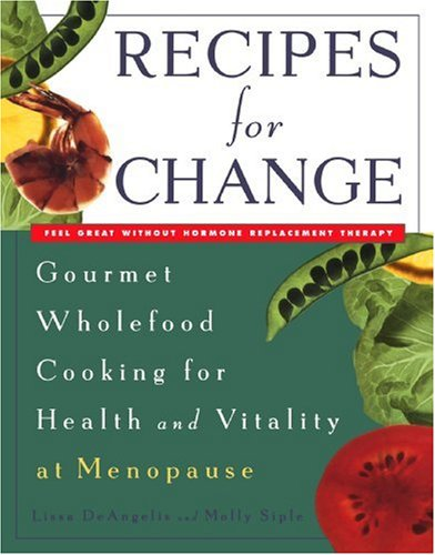 Recipes for Change: Gourmet Wholefood Cooking for Health and Vitality at Menopause 9780452272934