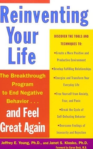 Reinventing Your Life: How to Break Free from Negative Life Patterns and Feel Good Again 9780452272040