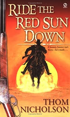 Ride the Red Sun Down: 6 9780451216038