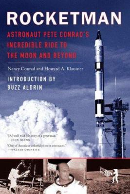 Rocketman: Astronaut Pete Conrad's Incredible Ride to the Moon and Beyond 9780451218377
