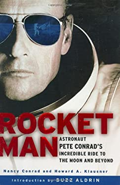 Rocketman: 7astronaut Pete Conrad's Incredible Ride to the Moon and Beyond 9780451215093