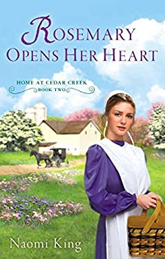 Rosemary Opens Her Heart: Home at Cedar Creek, Book Two 9780451237972
