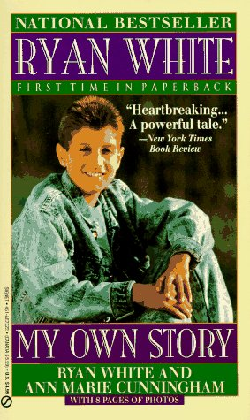 Ryan White: My Own Story by Ryan White,Ann Marie Cunningham