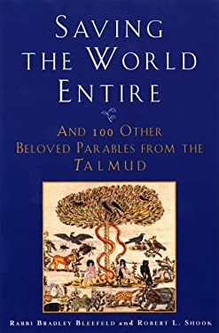 Saving the World Entire: And 100 Other Beloved Parables from the Talmud 9780452279889
