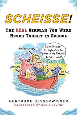 Scheisse: The Real German You Were Never Taught in School 9780452272217