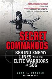 Secret Commandos: Behind Enemy Lines with the Elite Warriors of Sog 1473278