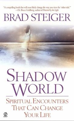 Shadow World: Spiritual Encounters That Can Change Your Life 9780451200006