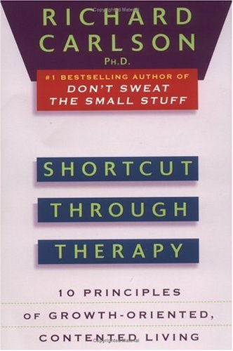 Shortcut Through Therapy: Ten Principles of Growth-Oriented, Contented Living 9780452273832