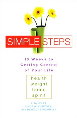 Simple Steps: 10 Weeks to Getting Control of Your Life: Health - Weight - Home - Spirit 9780451208620