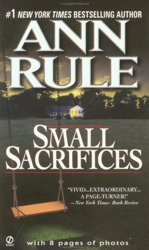 Small Sacrifices: A True Story of Passion and Murder 9780451166609