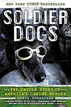 Soldier Dogs: The Untold Story of America's Canine Heroes 9780451414366