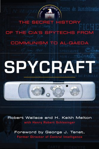 Spycraft: The Secret History of the CIA's Spytechs, from Communism to Al-Qaeda 9780452295476