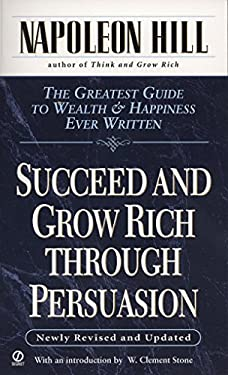 Succeed and Grow Rich Through Persuasion: Revised Edition 9780451174123