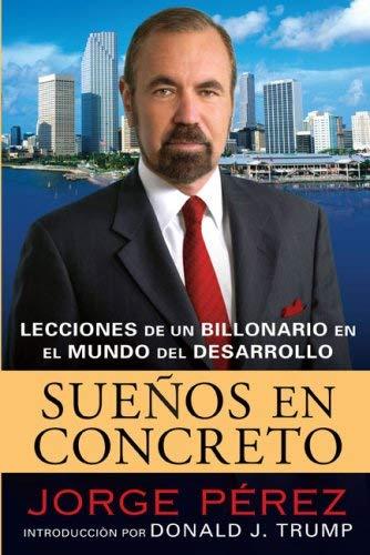 Suenos en Concreto: Lecciones de un Multimillonario en el Mundo del Desarrollo = Powerhouse Principles 9780451224156