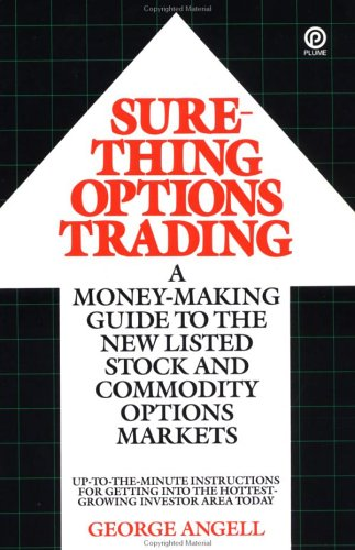 Sure-Thing Options Trading: A Money-Making Guide to the New Listed Stock and Commodity Options Markets 9780452261105